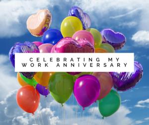 Celebrating My Work Anniversary