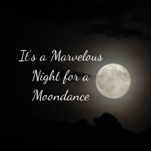 A Marvelous Night for a Moondance
